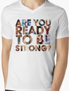 Are You Ready To Be Strong? Mens V-Neck T-Shirt