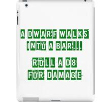 A Dwarf walks into a bar... iPad Case/Skin