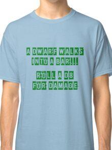 A Dwarf walks into a bar... Classic T-Shirt
