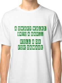 A Dwarf walks into a bar... Classic T-Shirt