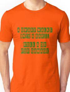 A Dwarf walks into a bar... Unisex T-Shirt