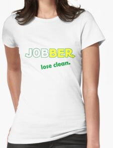 Jobber - lose clean. Womens Fitted T-Shirt