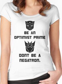 Be an Optimist Prime, don't be a Negatron! Women's Fitted Scoop T-Shirt
