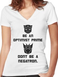 Be an Optimist Prime, don't be a Negatron! Women's Fitted V-Neck T-Shirt