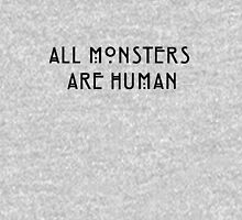 All monsters are human Unisex T-Shirt