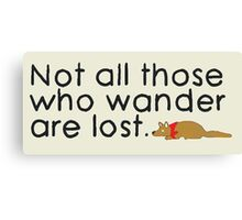 Max's Sticker - Not all those who water are lost. Canvas Print