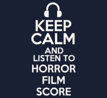 Keep calm and listen to Horror film score Kids Clothes