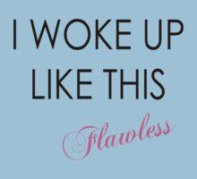 I woke up like this flawless Baby Tee