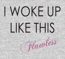 I woke up like this flawless Kids Tee