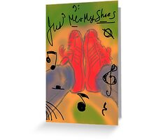 Jus' Me and My shoes Greeting Card