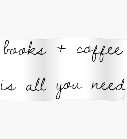 books + coffee is all you need Poster