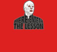 Here Endeth The Lesson Unisex T-Shirt