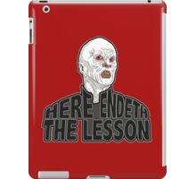 Here Endeth The Lesson iPad Case/Skin