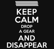 Funny 'Keep Calm, Drop a Gear and Disappear' Drag Racing T-Shirt T-Shirt