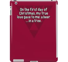 On the first day of Christmas' my true love gave to me: a beer ... in a tree. iPad Case/Skin