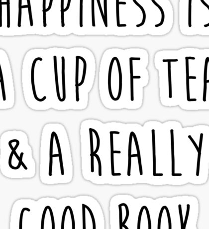 Happiness is a cup of tea & a really good book Sticker