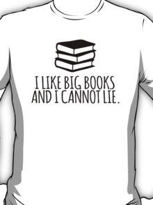 Funny Limited Edition 'I like Big Books and I Cannot Lie' T-Shirt T-Shirt