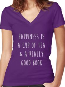 Happiness is a cup of tea & a really good book Women's Fitted V-Neck T-Shirt