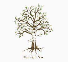 Tree Here Now! Unisex T-Shirt