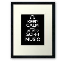 Keep calm and listen to Sci-fi music Framed Print