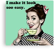 "Retro 'I Make It Look So Easy."" Housewife Canvas Print"