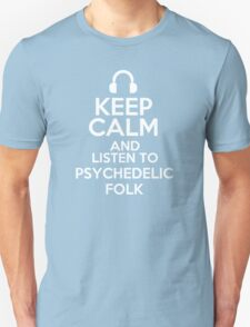 Keep calm and listen to Psychedelic folk T-Shirt