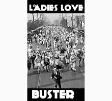 Ladies Love Buster Unisex T-Shirt