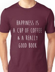 Happiness is a cup of coffee & a really good book Unisex T-Shirt