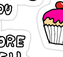 Cake Makes You A More Well Rounded Person Sticker