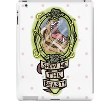 Show me the Beast! iPad Case/Skin