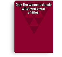 Only the winners decide what were war crimes. Canvas Print