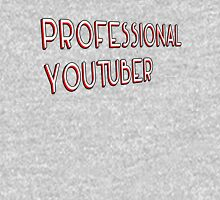 Professional Youtuber Unisex T-Shirt