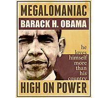 Megalomaniac Barack Obama Photographic Print