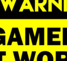 Warning - Gamer at work Sticker