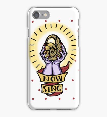 Now, Sing! iPhone Case/Skin