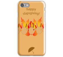 Happy Slapsgiving! - How I Met Your Mother iPhone Case/Skin