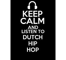 Keep calm and listen to Dutch hip hop Photographic Print