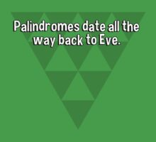 Palindromes date all the way back to Eve. by margdbrown