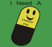 I Need a Happy Pill by Kim McClain Gregal