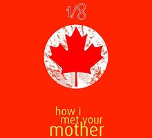 1/8 Canadian - How I Met Your Mother by hscases