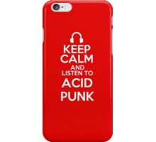 Keep calm and listen to Acid punk iPhone Case/Skin