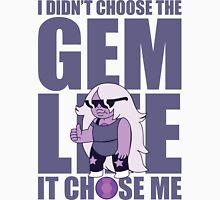 Amethyst: Didn't Choose The GEM LIFE Unisex T-Shirt