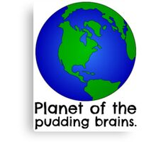 Doctor Who - Planet of the Pudding Brains Canvas Print