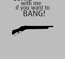 Come with me if you want to BANG! - How I Met Your Mother by hscases