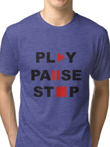 play pause stop Tri-blend T-Shirt