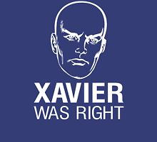 Xavier Was Right Unisex T-Shirt