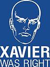 Xavier Was Right by Adam Grey