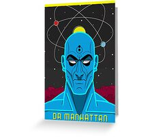 Dr Manhattan Greeting Card