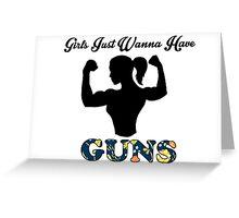 Girls Just Wanna Have Guns Greeting Card