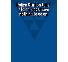 Police Station toilet stolen: cops have nothing to go on. Photographic Print